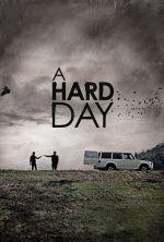 A Hard Day - 2014