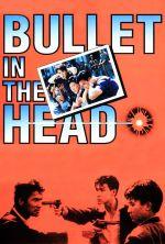 Bullet in the Head - 1990