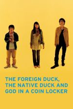 The Foreign Duck, the Native Duck and God in a Coin Locker - 2007