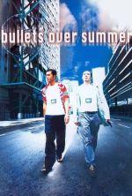 Bullets Over Summer - 1999