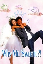 Why Me, Sweetie?! - 2003