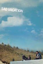 Sad Vacation - 2007