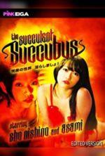 The Succulent Succubus - 2011