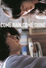 Come Rain, Come Shine - 2011