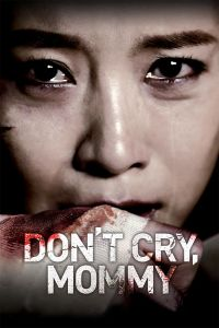 Don't Cry, Mommy film poster
