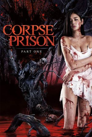 Corpse Prison: Part 1 film poster