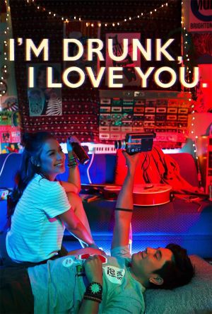 I'm Drunk, I Love You film poster