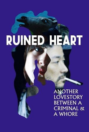 Ruined Heart: Another Love Story Between a Criminal & a Whore film poster