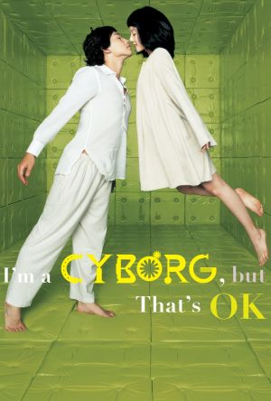 I'm a Cyborg, But That's OK film poster
