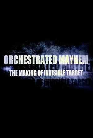Orchestrated Mayhem: The Making of Invisible Target film poster