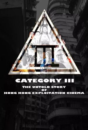 Category III: The Untold Story of Hong Kong Exploitation Cinema film poster