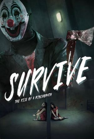 Survive: The Rise of Psychopath film poster
