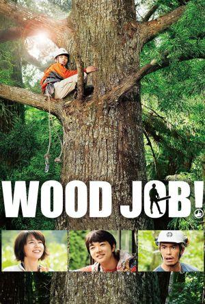Wood Job! film poster