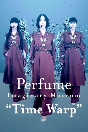 "Perfume Imaginary Museum ""Time Warp"" film poster"