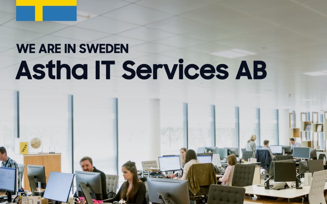 Astha IT opens first of its foreign subsidiaries in Sweden!