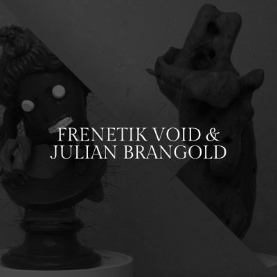 Frenetik Void & Julian Brangold
