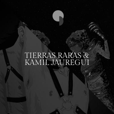 Tierras Raras & Kamil Jauregui