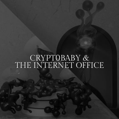 Crypt0baby & The Internet Office