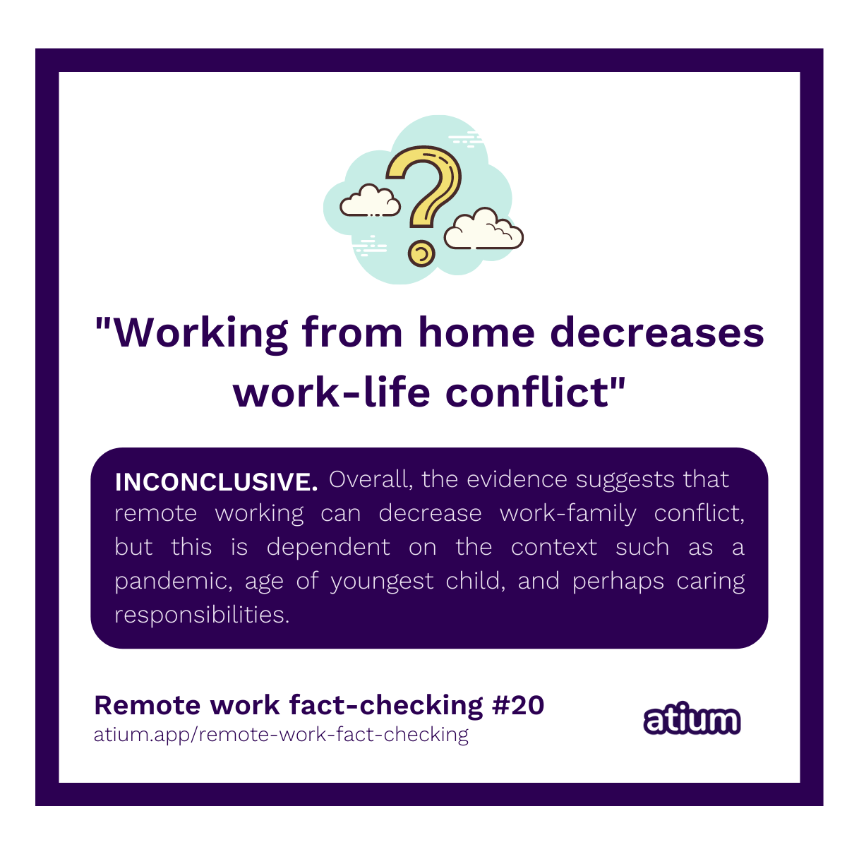 Working from home decreases work-life conflict