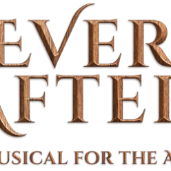 EVER AFTER - A MUSICAL FOR THE AGES