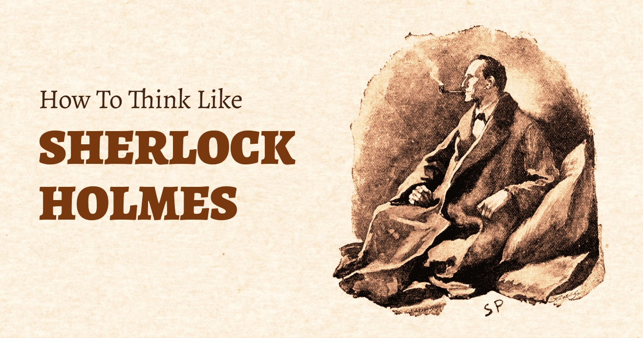 Illustration of Sherlock Holmes Portrait with the title How to Think Like Sherlock Holmes