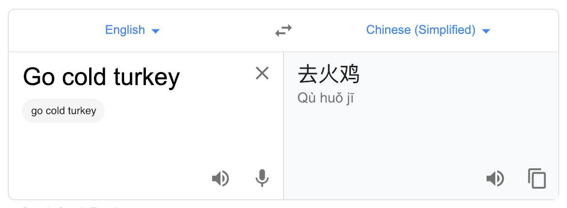 "English Chinese Google Translate ""go cold turkey"""