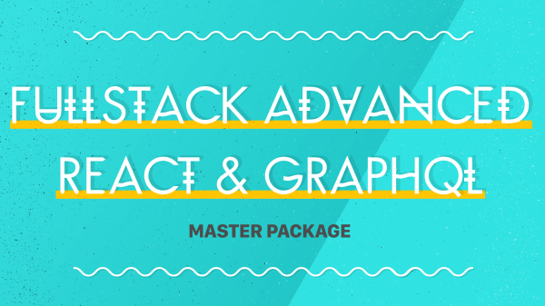 [Affiliate] New course: Fullstack Advanced React & GraphQL by Wes Bos