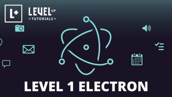 New Level Up Tuts course: Level 1 Electron