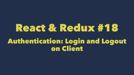 Awesome React - React & Redux #15  Authentication: Login Form