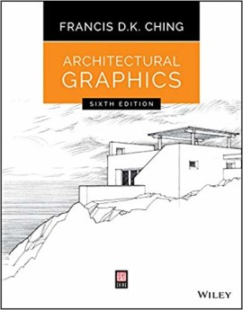 'Architectural Graphics' by Francis D.K. Ching