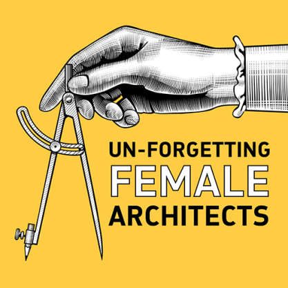 Knowledge article: 'Un-forgetting female architects' by Jacinta Houzer
