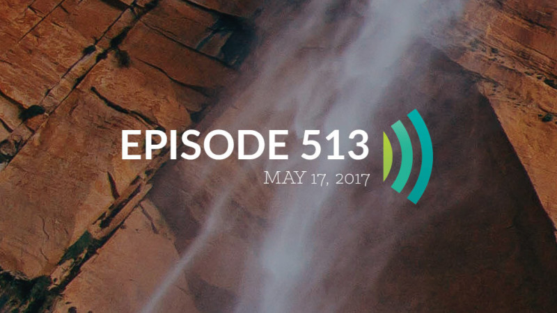 Episode 513: Do Everything Today to the Glory of God
