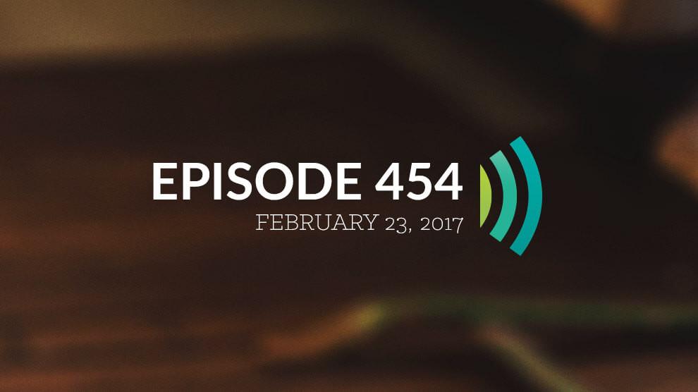 Episode 454: Meditating on God's Word