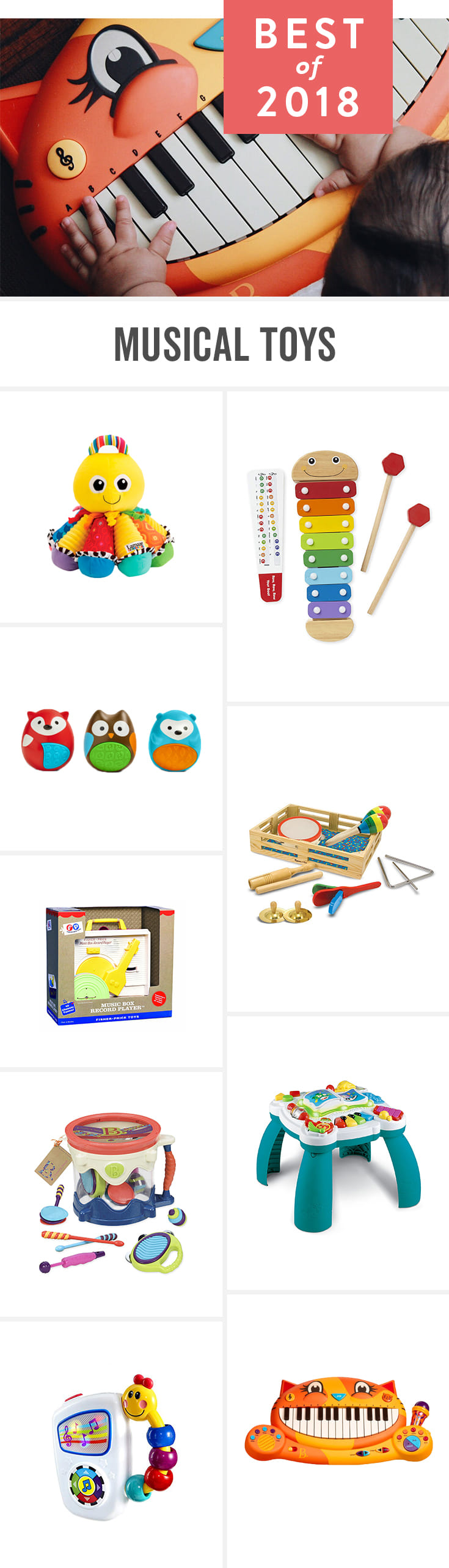 Most babies and toddlers love music. These fun toys let them get their groove on.