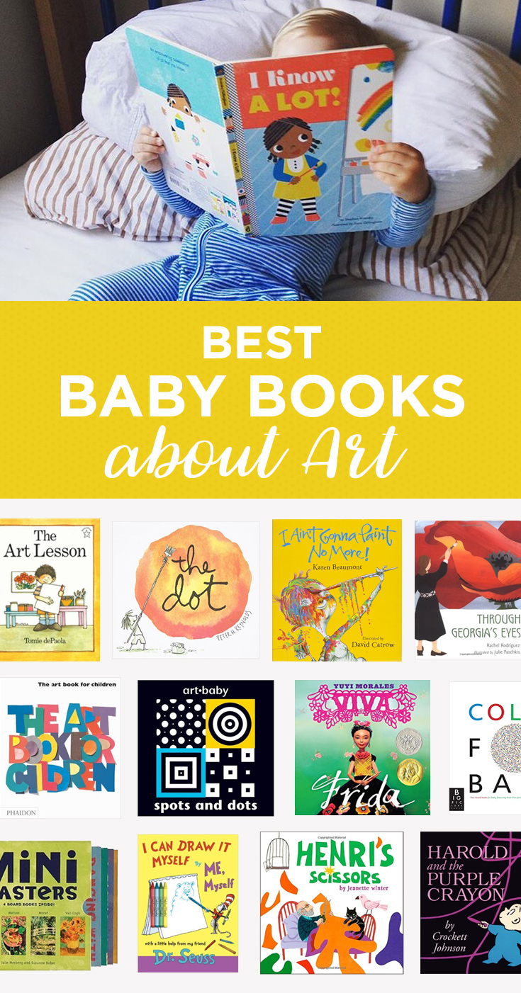 These completely baby-friendly books  (including biographies of famous artists) will introduce your child to the joys of creativity at an early age.