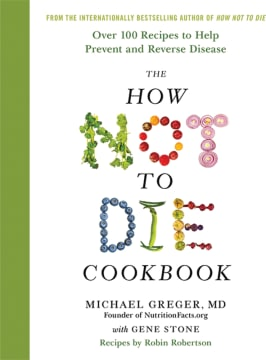 The  How  Not  To  Die  Cookbook  by  M.Greger,  G.Stone,  R  Robertson