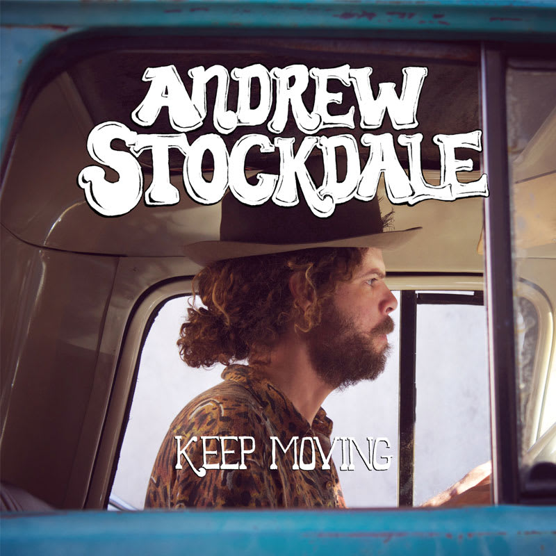 Andrew Stockdale - Keep Moving (2013) Front