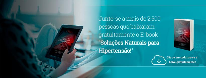 """Junte-se a mais de 2.500 pessoas que baixaram gratuitamente o E-book """"Soluções Naturais para Hipertensão!"""""""