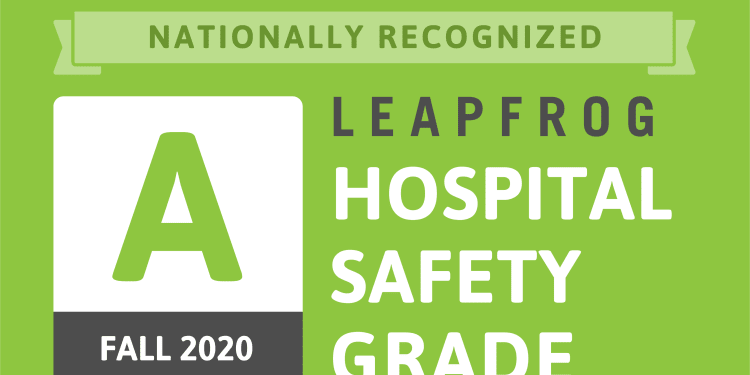 graphic that says nationally recognized fall 2020 leapfrog hospital safety grade