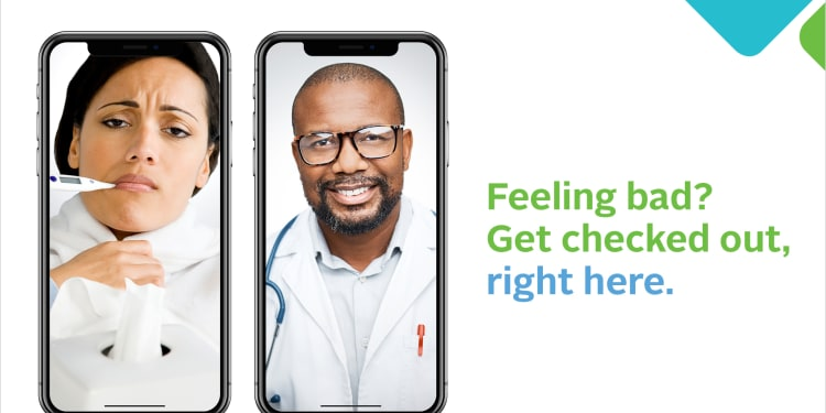 two phone screens where one is a sick patient and the other is a doctor, with the caption, Feeling bad? Get checked out, right here. Baptist Health Health Place