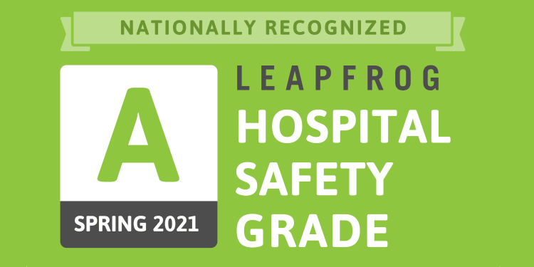 graphic that says nationally recognized spring 2021 leapfrog hospital safety grade