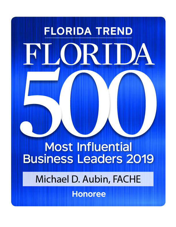 Florida Trend - Florida 500 Most Influential Business Leaders 2019 - Michael D. Aubin, FACHE