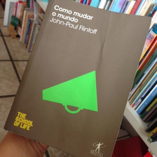 Para quem quer mudar o mundo! :) #livro bacana. Li e achei interessante. Dá gás pra quem está repensando a própria vida!