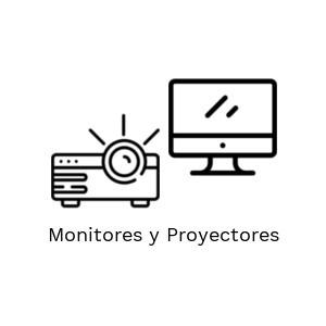 Monitores y Proyectores