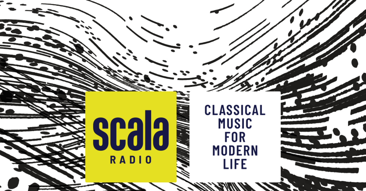 A NEW PLACE FOR CLASSICAL MUSIC - SCALA RADIO IS LAUNCHING