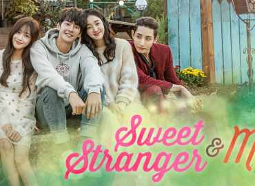 Sweet Stranger and Me - All Episode Drama Korea
