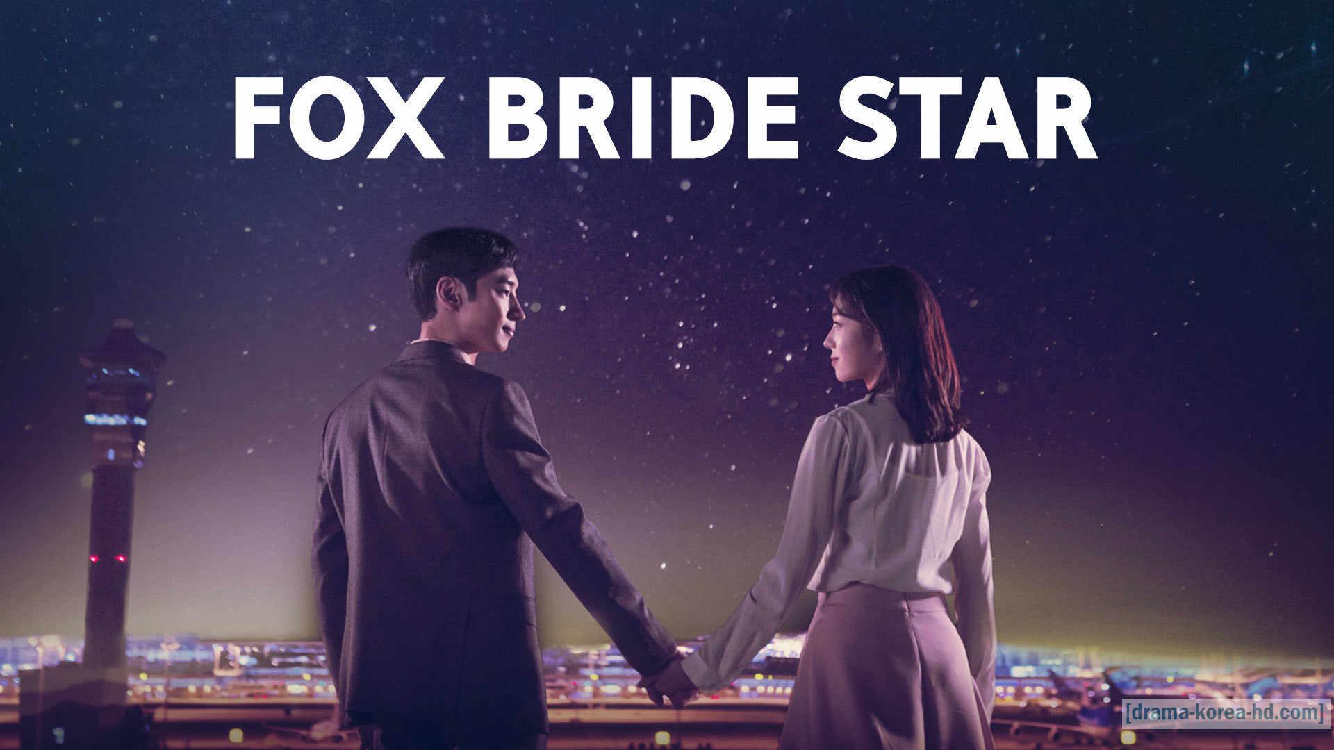 Where Stars Land / Fox Bride Star drama korea