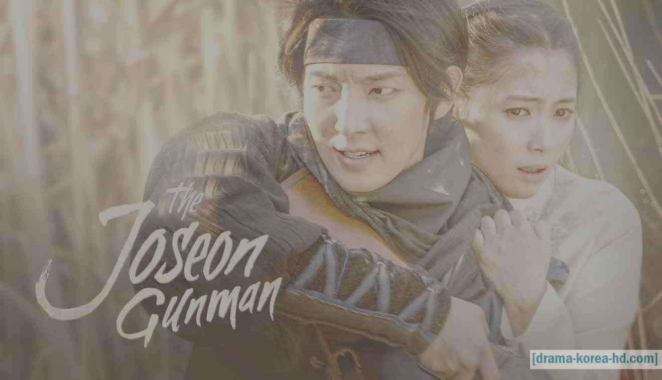 The Joseon Gunman – All Episode