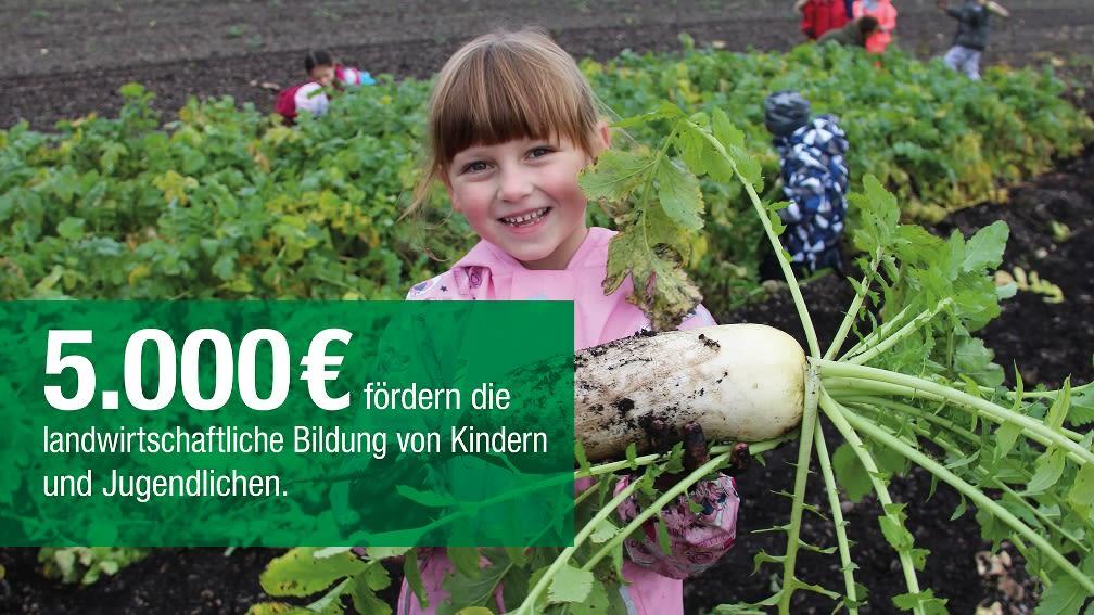 5.000 € Fördern die landwirtschaftliche Bildung von Kindern und Jugendlichen