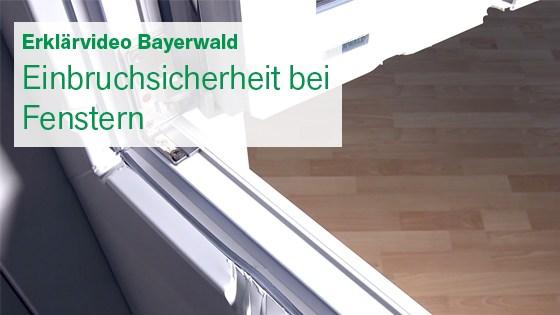Cover_Lieferanten-Videos_Bayerwald_Einbruchsicherheit-Fenster_560x315.png.png